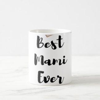Best Mami Ever Coffee Mug