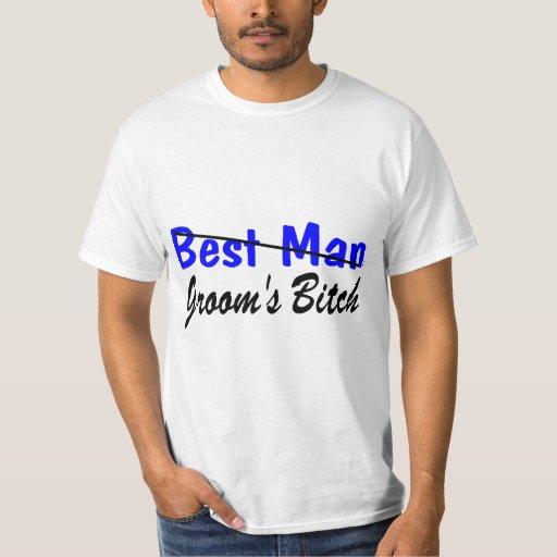 Best Man Grooms Bitch T-shirt
