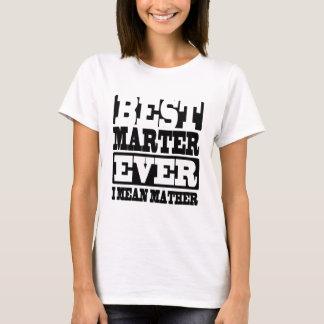 BEST MATHER EVER T-Shirt