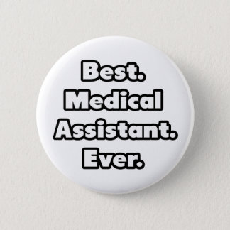 Best. Medical Assistant. Ever. Button