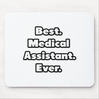 Best. Medical Assistant. Ever. Mouse Pad
