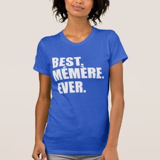 Best Memere Ever French Grandmother T-Shirt