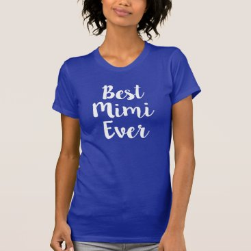 worksaheart Best Mimi Ever funny women's shirt