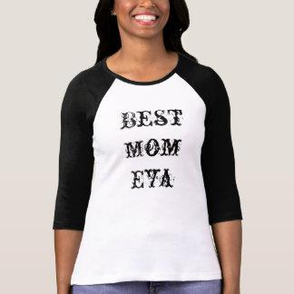Best Mom Eva Tee Shirt