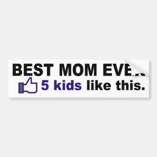 BEST MOM EVER, 5 kids like this Car Bumper Sticker