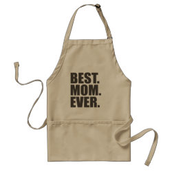 Apron with Best. Mom. Ever. design