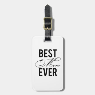 Best Mom Ever Bag Tag