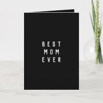 Best Mom Ever | Black & White Card