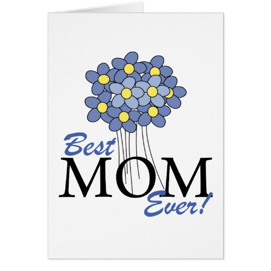 Best Mom Ever Blue Bouquet Card
