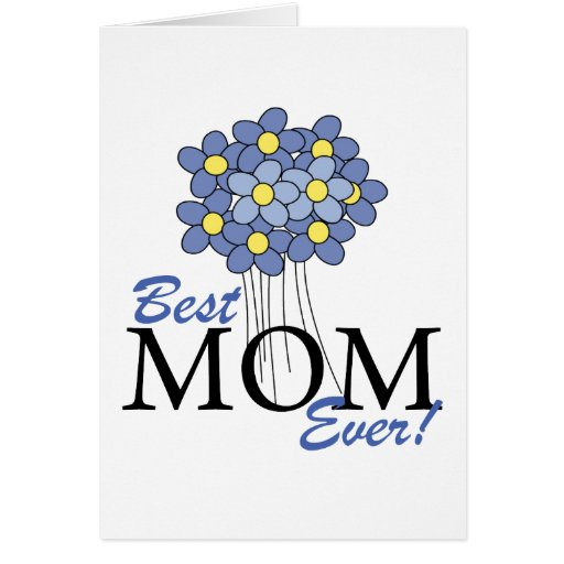 Best Mom Ever Blue Bouquet Greeting Card