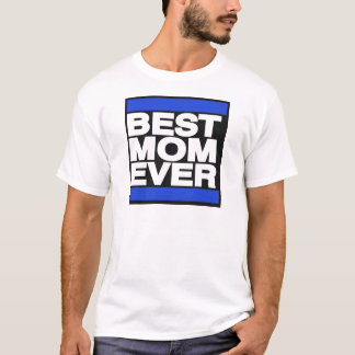 Best Mom Ever Blue T-Shirt