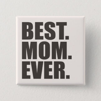 Best. Mom. Ever. Button