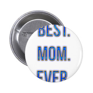 Best Mom Ever Pinback Buttons