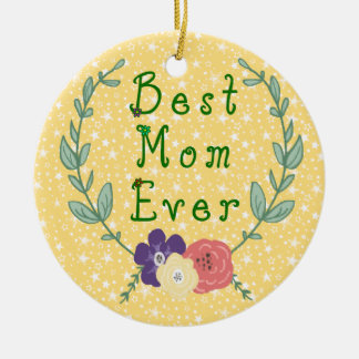 Best Mom Ever Ceramic Ornament