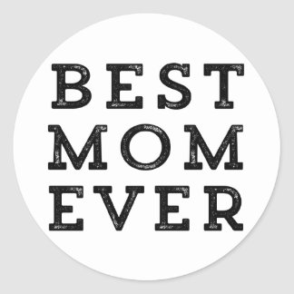 Best Mom Ever Classic Round Sticker