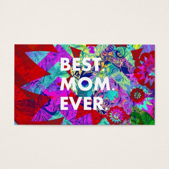 BEST MOM EVER Colorful Floral Mothers Day Gifts Business Card