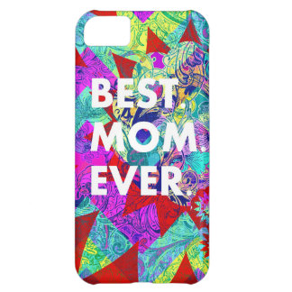 BEST MOM EVER Colorful Floral Mothers Day Gifts Cover For iPhone 5C