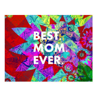 BEST MOM EVER Colorful Floral Mothers Day Gifts Postcard