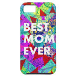 BEST MOM EVER Colorful Mothers Day iPhone Case iPhone 5 Cover