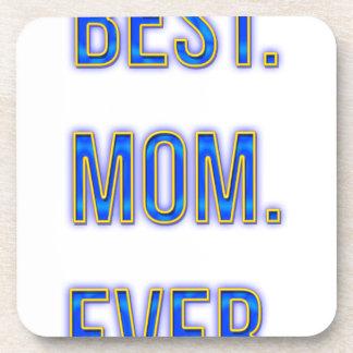 Best. Mom. Ever. Beverage Coasters