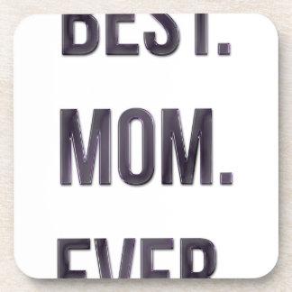 Best. Mom. Ever. Drink Coaster
