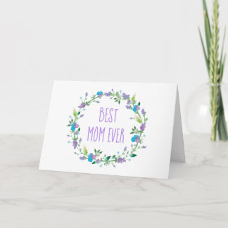 """Best Mom Ever"" Floral Mother's Day Card"