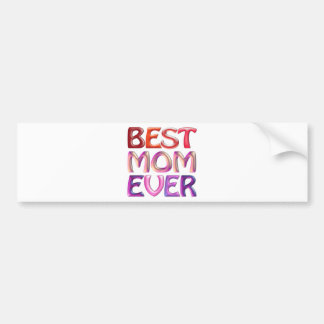 BEST MOM EVER - fun gorgeous gift for mum Bumper Sticker