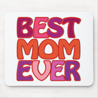 BEST MOM EVER - fun gorgeous gift for mum Mouse Pad
