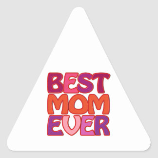 BEST MOM EVER - fun gorgeous gift for mum Triangle Sticker