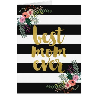 Best Mom Ever Gold Foil Floral Card