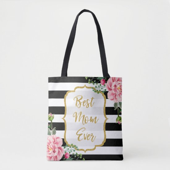 Best Mom Ever Gold Glitter Pink Flowers Stripes Tote Bag