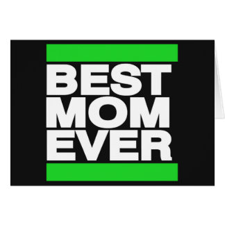 Best Mom Ever Green Card