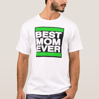 Best Mom Ever Green T-Shirt