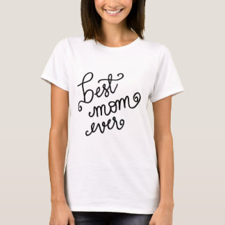 Best Mom Ever Handwritten Script T-Shirt