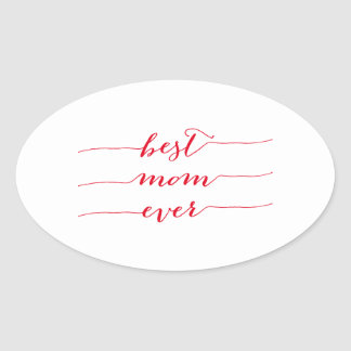 Best mom ever, happy mother's day oval sticker