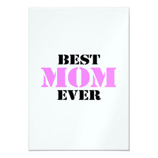 """Best Mom Ever 3.5"""" X 5"""" Invitation Card"""