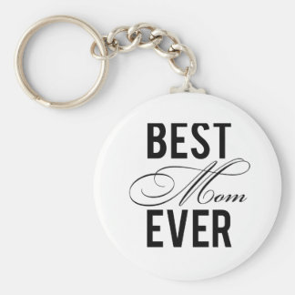 Best Mom Ever Key Chains
