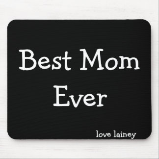 Best Mom Ever, love lainey Mouse Pad