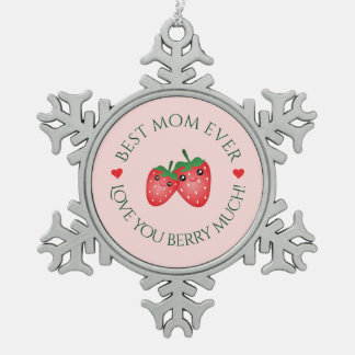 Best Mom Ever Love You Berry Much Snowflake Pewter Christmas Ornament
