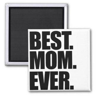 Best Mom Ever Magnet