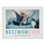 Best Mom Ever | Modern and Colorful Personal Photo Poster