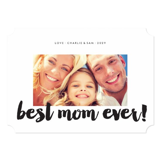 Best Mom Ever Modern Bold Brush Script Photo Card