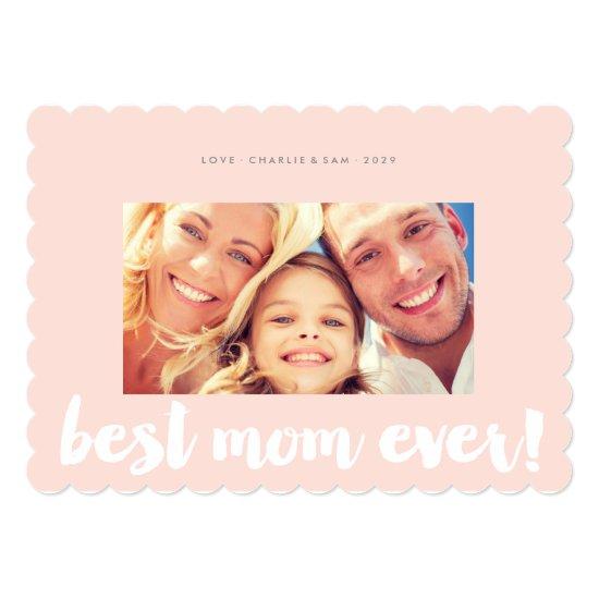 Best Mom Ever Modern Bold Brush Script Photo Card