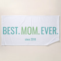 Best Mom Ever Mothers Day Beach Towel With Year