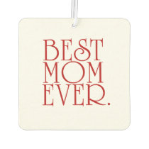 Best Mom Ever Mother's Day Car Freshener