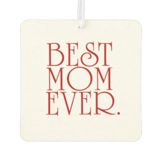 Best Mom Ever Mother's Day Car Freshener Car Air Freshener