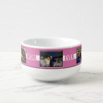 Best Mom Ever Mother's Day | Custom Photo Collage Soup Mug