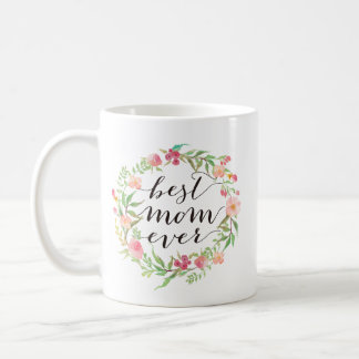 Best Mom Ever, Mother's Day, Floral Wreath-6 Coffee Mug