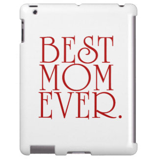 Best Mom Ever Mother's Day iPad Case