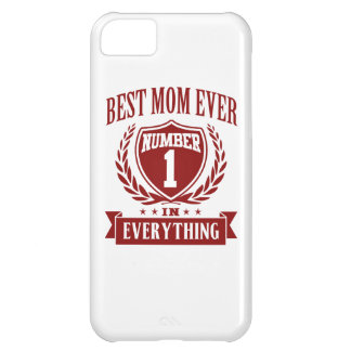 Best Mom Ever Number One In Everything iPhone 5C Covers